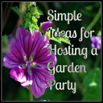 Simple Ideas for Hosting a Garden Party