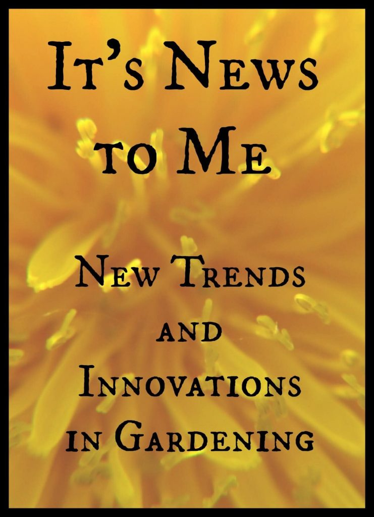 It's News to Me – Trends in Gardening