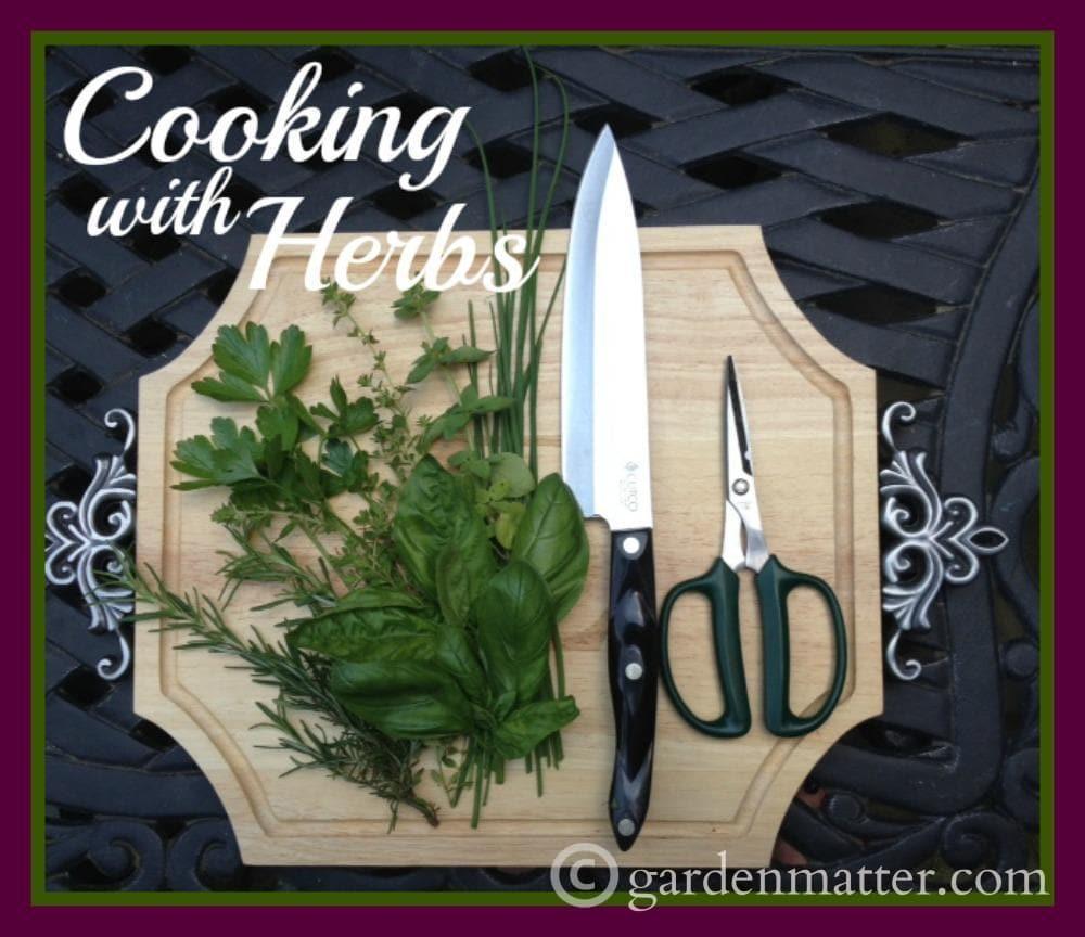 Cooking with Herbs – A Garden Matter Series