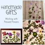 Handmade Gifts: Working with Pressed Flowers