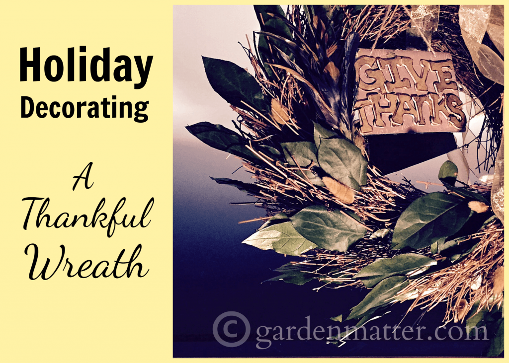 Learn how to make and easy thankful wreath for Thanksgiving using a twig base, salal leaves and a metal sign.