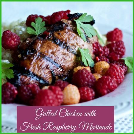 Grilled Chicken with Fresh Raspberry Marinade
