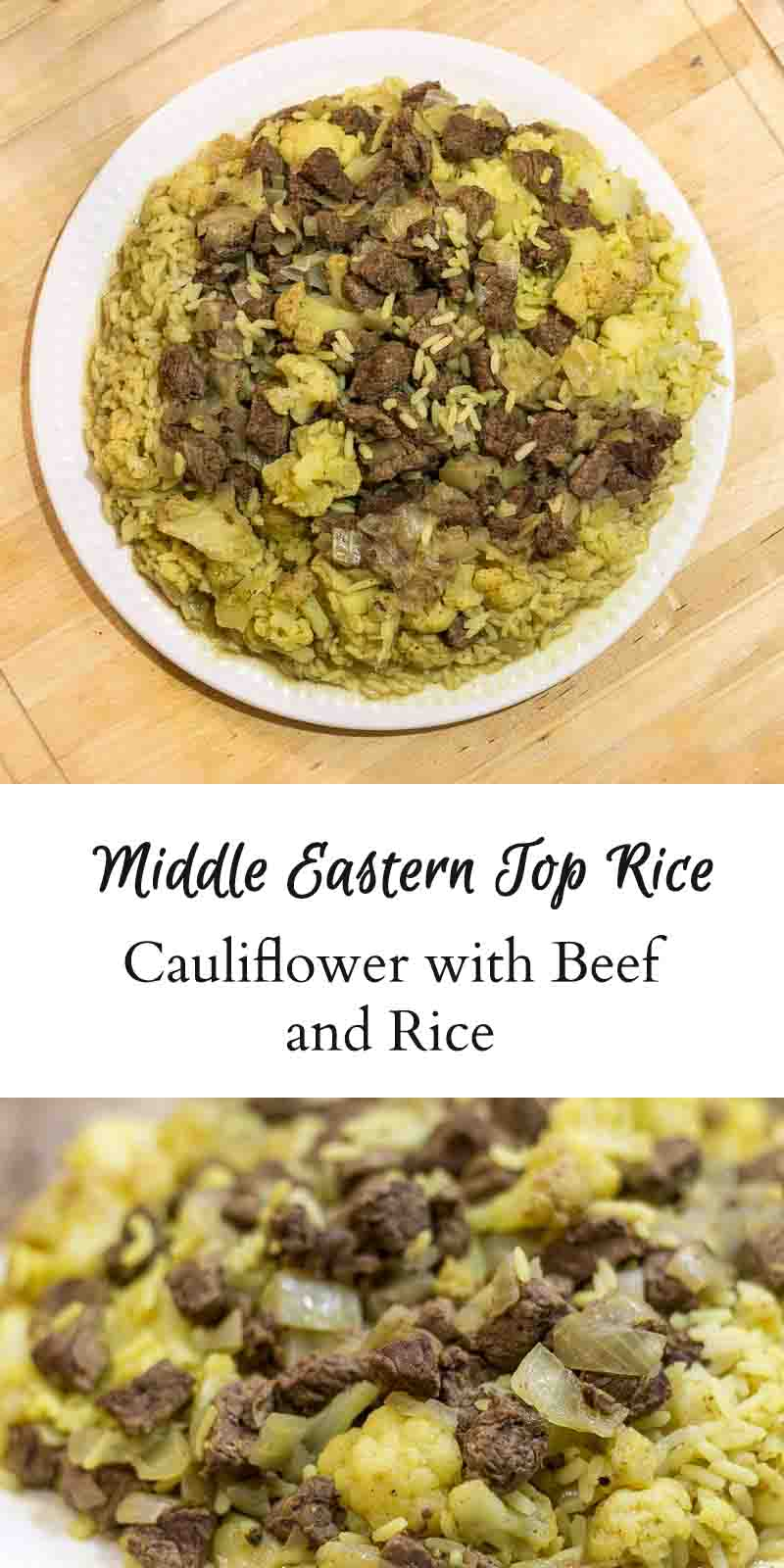 This recipe for cauliflower beef and rice is a great one pot comfort food meal. A Middle Eastern dish also known as Top Rice.