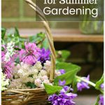 Basket of cut flowers with text overlay stating 10 helpful tips for summer gardening.