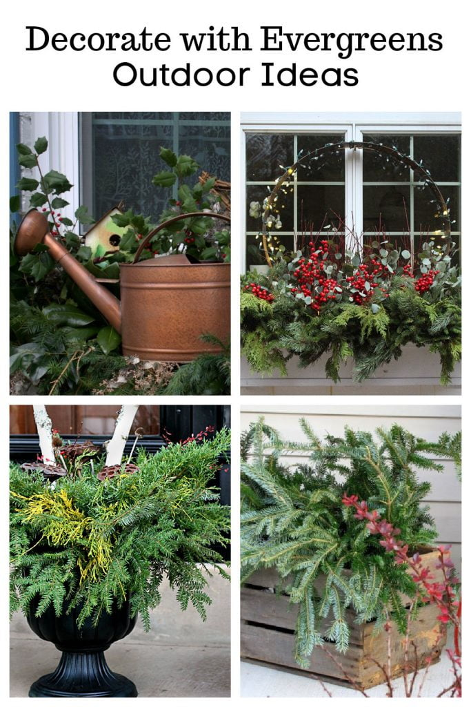 A collage of four outdoor fresh evergreen decorating ideas including two window boxes, a planter and a box of greens.