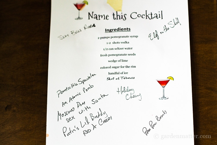 Print out a sheet with the cocktail recipe and have your friends name it.