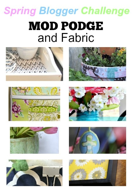 Mod Podge and fabric spring blogger challenge.