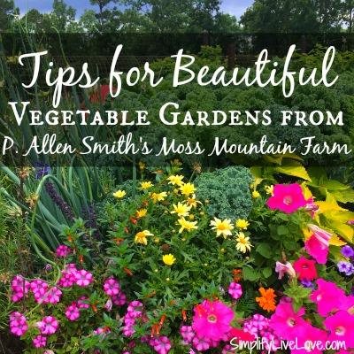 Tips for beautiful vegetable gardens from P Allen Smith's Farm.