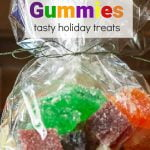 Bag of gummy candy and text overlay saying Homemade Gummies tasty holiday treats