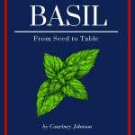 Growing Basil and More – New Book Review and Giveaway