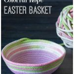 Cotton rope dyed and turned into an Easter basket