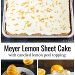 Three image collage. Meyer lemon sheet cake over lemon peels and a slice of cake.