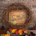 Fall Mantel Wreath and Gather Sign