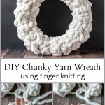 Chunky yarn wreath and image of finger knitting