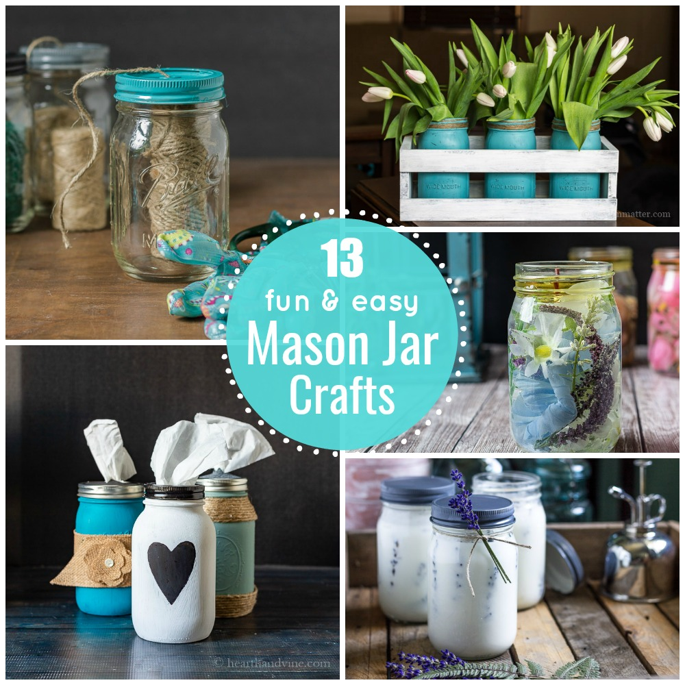Collage of mason jar crafts with text overlay 13 fun and easy mason jar crafts