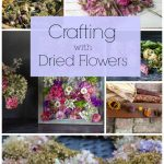 Several images of dried flower projects with text overlay saying Crafting with Dried Flowers