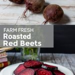 Garden fresh red beets over sliced oven roasted red beets.