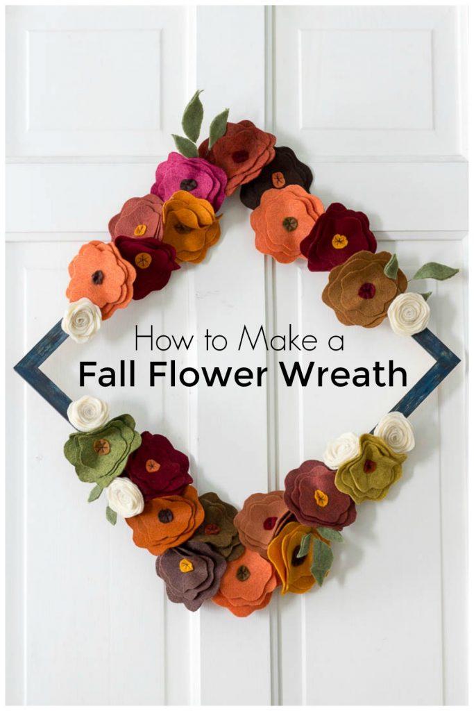 Fall felt flower wreath on a wreath door with text overlay. How to make a fall flower wreath.