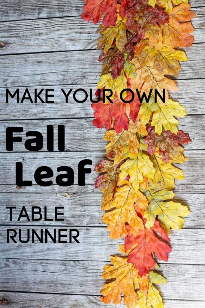 Aerial view of a fall leaf table runner with text saying Make Your Own Fall Leaf Table Runner.