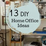 Office desk and shelves with text overlay 13 DIY home office ideas.