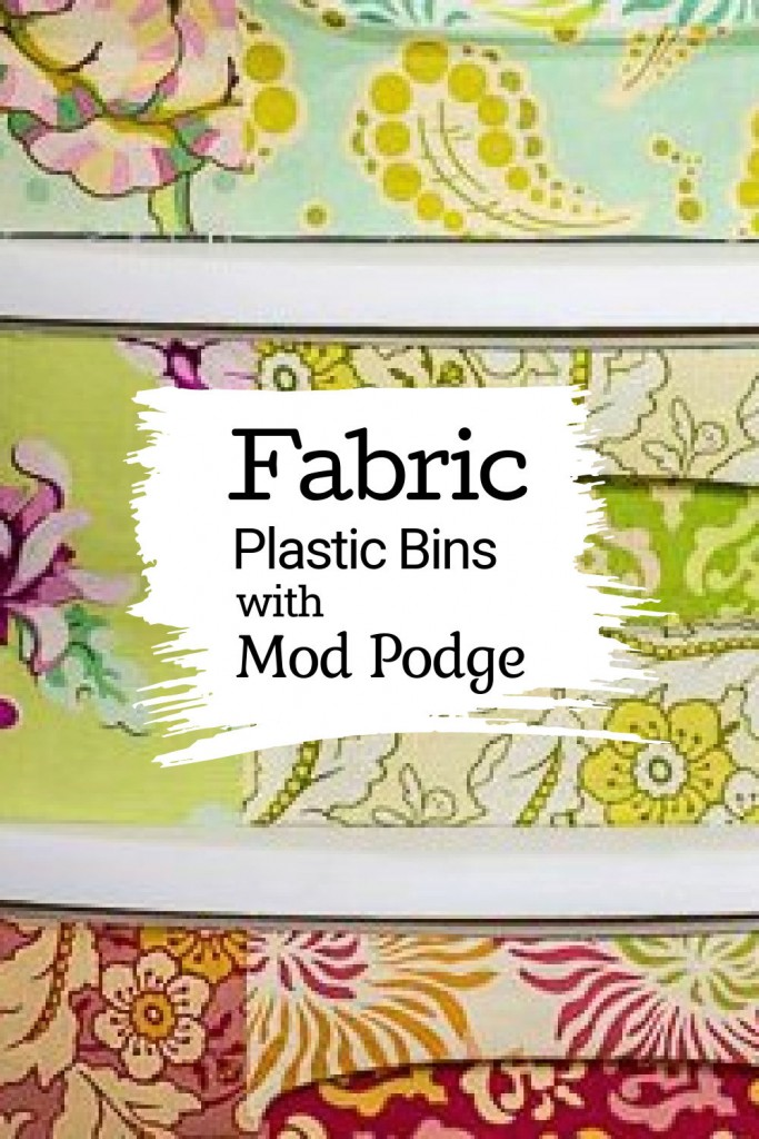 Three drawer plastic chest with text overlay saying Fabric plastic bins with Mod Podge.