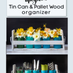 Wood pallet and tin can caddies. One with flowers and one with utensils, napkins and straws.