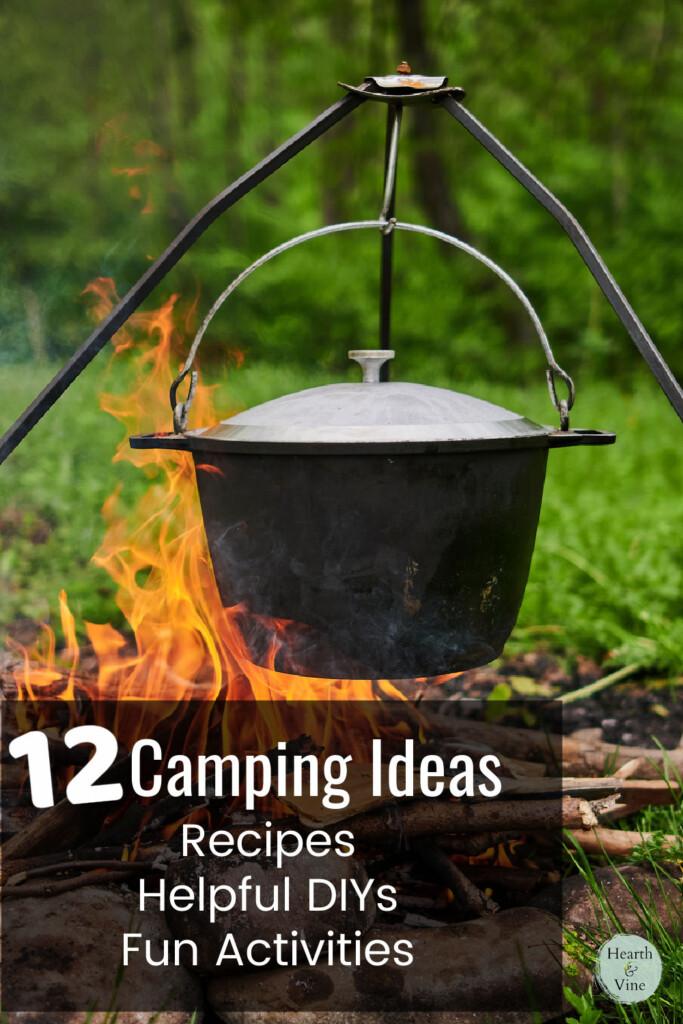 "Black pot hanging above a campfire with text ""12 Camping Ideas, Recipes, Helpful DIYs, Fun Activities"""